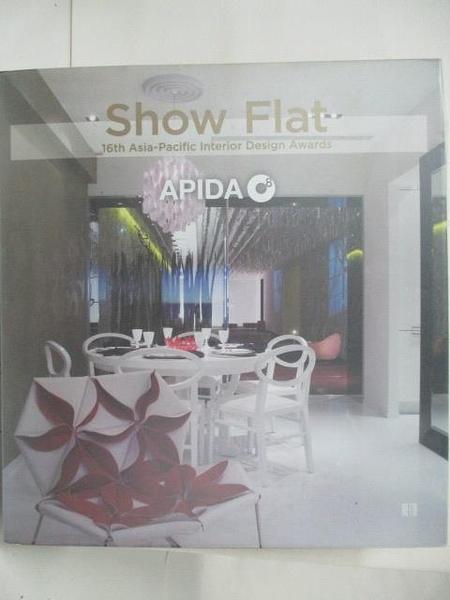 【書寶二手書T8/設計_DN7】Show Flat-16th Asia-Pacific Interior Design Awards