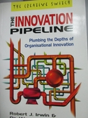 【書寶二手書T7/財經企管_LKF】The Innovation Pipeline_Robert J Irwin