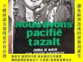 二手書博民逛書店法文原版書:1958年罕見我們安撫了塔紮爾特 nous avons pacifie tazaltY254595