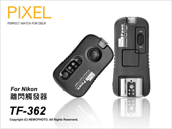 PIXEL 品色 Pawn TF-362 無線離閃/閃燈/快門觸發器 Nikon全機型 喚醒B快門 2.4G★可刷卡★薪創數位