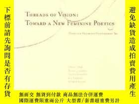 二手書博民逛書店Threads罕見of Vision: Towards a New Feminine PoeticsY3604