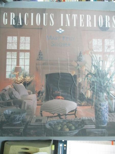 【書寶二手書T7/設計_QIO】Gracious Interiors_Mary Kelly Selover