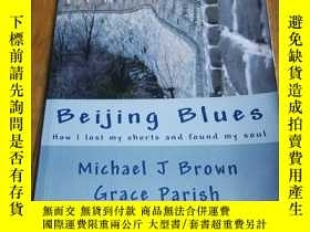 二手書博民逛書店Beijing罕見Blues: How I lost my shorts and found my soulY