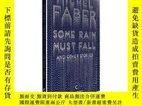 二手書博民逛書店米歇爾·法柏:雨將落下罕見英文原版 Some Rain Must Fall And Other Stories