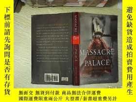 二手書博民逛書店Massacre罕見At The Palace The Doomed Royal Dynasty Of Nepal