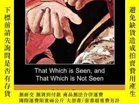 二手書博民逛書店That罕見Which Is Seen, And That Which Is Not SeenY256260