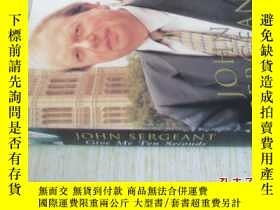 二手書博民逛書店英文原版罕見Give Me Ten SecondsY7215 John Sergeant Pan Books;