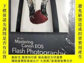 二手書博民逛書店Mastering罕見Canon EOS Flash Photography 掌握佳能EOS Flash攝影 英文
