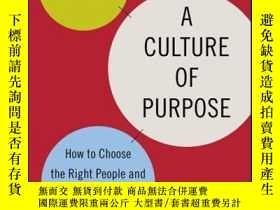 二手書博民逛書店A罕見Culture of Purpose: How to Choose the Right People and