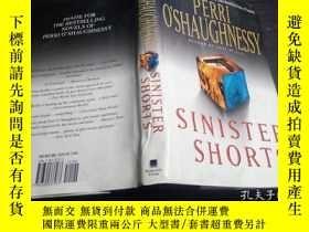 二手書博民逛書店英法德意等原版外文書罕見Sinister Shorts 2006年 小16開硬精裝Y274511 perri