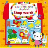 Baby's Very First Play Book Shop Words 小寶貝的第一本單字書:購物篇 精裝硬頁書