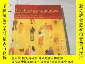 二手書博民逛書店英文原版:Turning罕見To One Another: Si