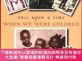 二手書博民逛書店Once罕見Upon a Time When We Were Colored: Tie In Edition-曾幾