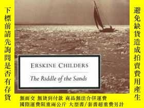 二手書博民逛書店The罕見Riddle Of The Sands-沙之謎Y436638 Erskine Childers Pe