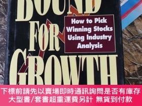 二手書博民逛書店BOUND罕見FOR GROWTH : how to pick winning stocks using indu