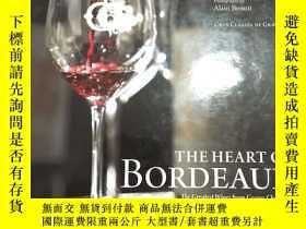 二手書博民逛書店外文原版罕見THE HEART OF BORDEAUX THE GREATEST WINES FROM GRAVE