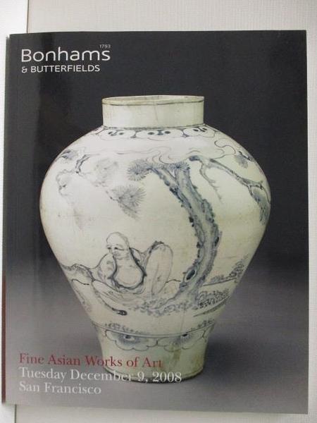 【書寶二手書T1/收藏_EWS】Bonhams_Fine Asian Works of Art_2008/12/9