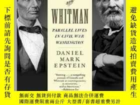 二手書博民逛書店Lincoln罕見and Whitman : Parallel Lives in Civil War Washin