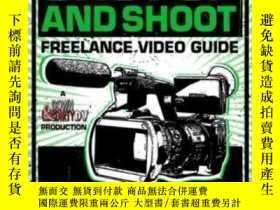 二手書博民逛書店The罕見Shut Up And Shoot Freelance Video Guide: A Down & Di