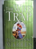 【書寶二手書T7/原文小說_OST】The Wife Trap_Tracy Anne Warren