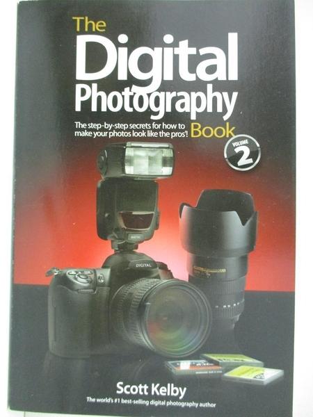 【書寶二手書T2/攝影_EFD】The Digital Photography Book2: How to Make Your Photos Look Like the Pros'!_Kelby, Scott