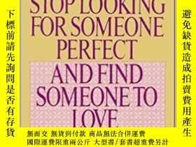 二手書博民逛書店How罕見To Stop Looking For Someone Perfect And Find Someone