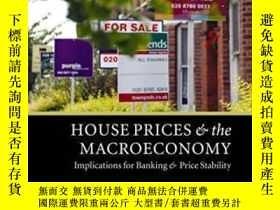 二手書博民逛書店House罕見Prices And The Macroeconomy: Implications For Bank