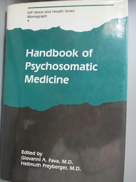 【書寶二手書T2/心理_QDE】Handbook of Psychosomatic Medicine_Fava, G. A. (EDT)/ Freyberger, H. (EDT)