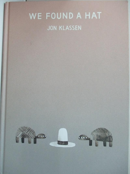 【書寶二手書T1/原文小說_I5A】We Found a Hat_Jon Klassen