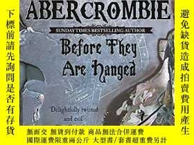 二手書博民逛書店Before罕見They Are HangedY256260 Joe Abercrombie Gollancz