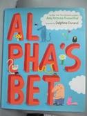 【書寶二手書T4/少年童書_NFQ】Al Pha's Bet_Rosenthal, Amy Krouse/ Durand, Delphine (ILT)