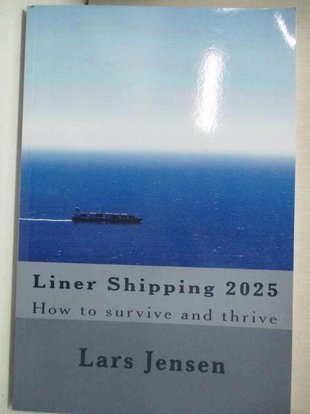 【書寶二手書T1/藝術_KOI】Liner Shipping 2025: How to Survive and Thrive_Jensen, Lars