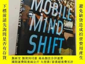 二手書博民逛書店The罕見Mobile Mind Shift【16開精裝 英文原