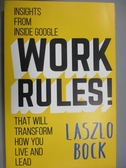 【書寶二手書T7/傳記_XDY】Work Rules!: Insights from Inside Google That Will Transform How You Live and Lead_Laszlo Bock