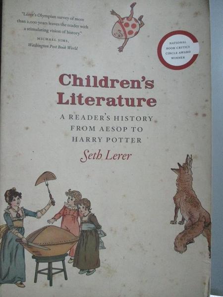 【書寶二手書T1/原文書_XCK】Children's Literature: A Reader's History from Aesop to Harry Potter_Lerer, Seth