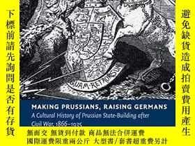 二手書博民逛書店Making罕見Prussians, Raising GermansY256260 Jasper Heinze