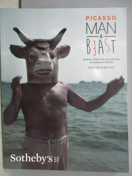 【書寶二手書T8/收藏_E98】Sotheby s_Picasso Man&Beast:…2017/5/18