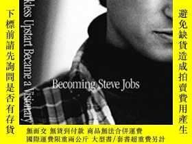 二手書博民逛書店Becoming罕見Steve Jobs-成為史蒂夫·喬布斯Y436638 Tetzeli Rick Schl