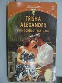 【書寶二手書T4/原文小說_OOB】Trisha Alexander when Somebody wants you