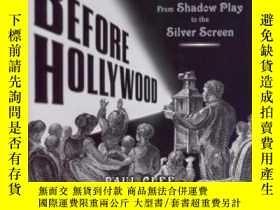 二手書博民逛書店Before罕見Hollywood: From Shadow Play To The Silver Screen奇