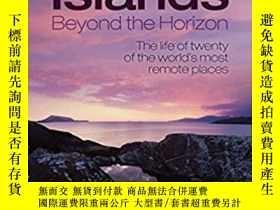二手書博民逛書店Islands罕見Beyond the Horizon: The life of twenty of the wo