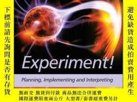 二手書博民逛書店Experiment!:罕見Planning, Implementing and InterpretingY4