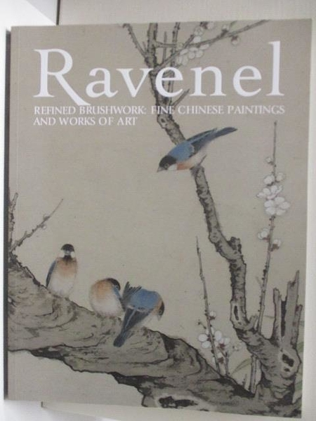 【書寶二手書T8/收藏_E4M】Ravenel_Refined Brushwork:Fine Chinese…Art_2020/12/5