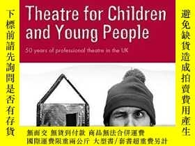 二手書博民逛書店Theatre罕見For Children And Young People In The UkY256260