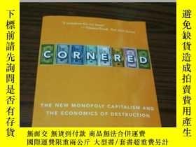 二手書博民逛書店Cornered:罕見The New Monopoly Capi