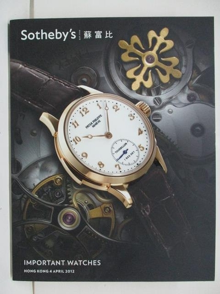 【書寶二手書T8/收藏_DIS】Sotheby s_Important Watches_2012/4/4