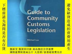 二手書博民逛書店【英文原版】《共同體海關立法》Guide罕見to Community Customs Legislation 歐盟