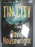 【書寶二手書T2/原文小說_BTC】Tin City_Housewright, David