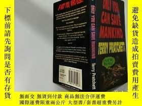 二手書博民逛書店Only罕見You Can Save Mankind:只有你才能拯救人類Y200392