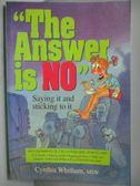 【書寶二手書T4/原文書_YAE】The Answer is NO_Cynthia Whitham
